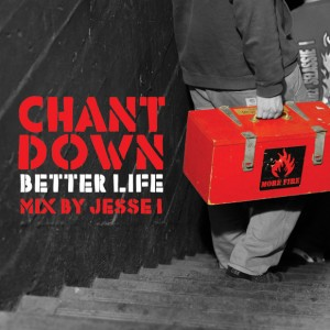 Chant Down Better Life mix by Jesse I